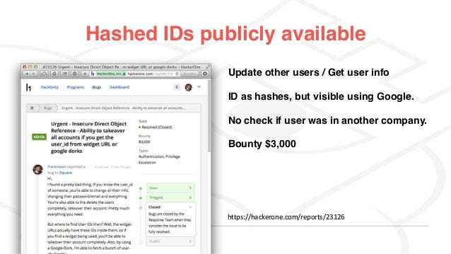detectify Hashed IDs publicly available Update other users / Get user info ID as hashes, but visible using Google. No chec...