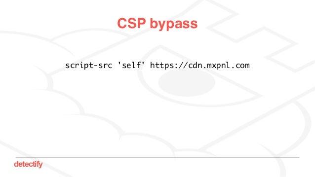 detectify CSP bypass script-src 'self' https://cdn.mxpnl.com