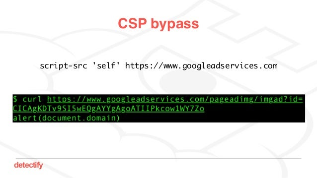 detectify script-src 'self' https://www.googleadservices.com CSP bypass