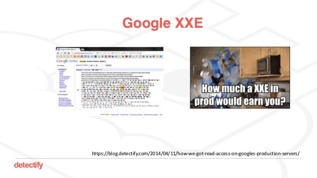 detectify Google XXE https://blog.detectify.com/2014/04/11/how-we-got-read-access-on-googles-production-servers/
