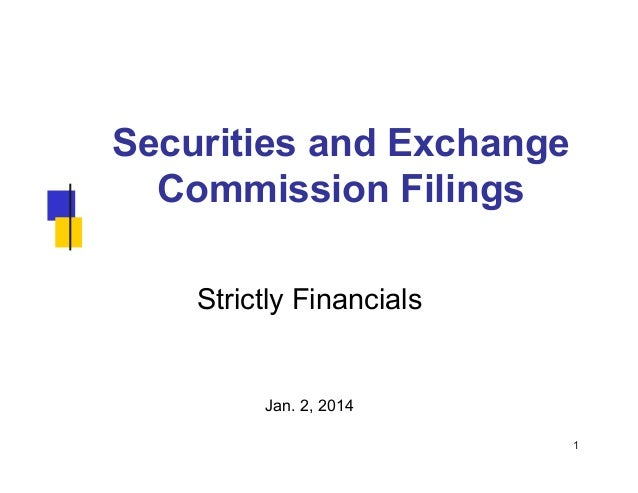 Securities and Exchange Commission Filings Strictly Financials  Jan. 2, 2014 1