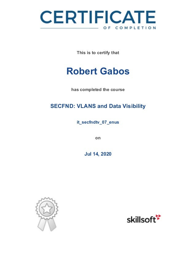/ This is to certify that Robert Gabos has completed the course SECFND: VLANS and Data Visibility it_secfndtv_07_enus on J...