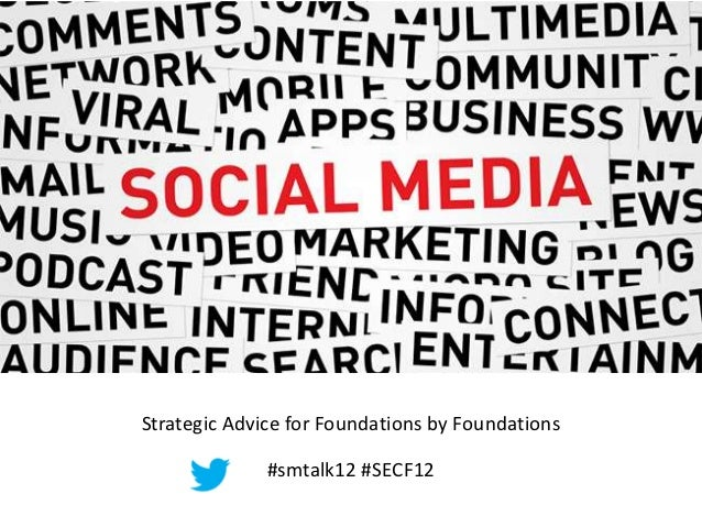 Strategic Advice for Foundations by Foundations              #smtalk12 #SECF12