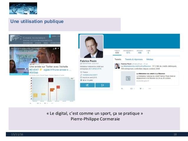 15/11/16 18 Une utilisation publique « Le digital, c'est comme un sport, ça se pratique » Pierre-Philippe Cormeraie