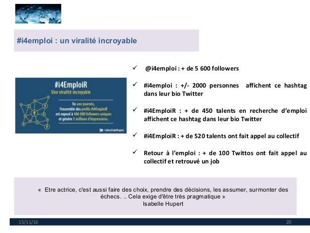 15/11/16 20 #i4emploi : un viralité incroyable «Etreactrice,c'estaussifairedeschoix,prendredesdécisions,lesas...