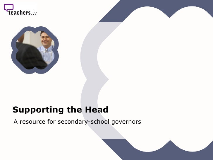 Supporting the Head   A resource for secondary-school governors
