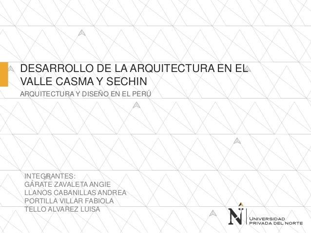 Desarrollo de la arquitectura valle casma y sechin Arquitectura de desarrollo