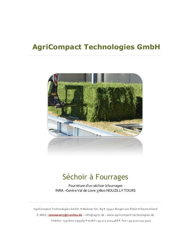 AgriCompact Technologies GmbH Séchoir à Fourrages Fourniture d'un séchoir à fourrages INRA –Centre Val de Loire 37800 NOUZ...