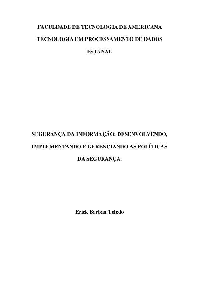 FACULDADE DE TECNOLOGIA DE AMERICANATECNOLOGIA EM PROCESSAMENTO DE DADOSESTANALSEGURANÇA DA INFORMAÇÃO: DESENVOLVENDO,IMPL...