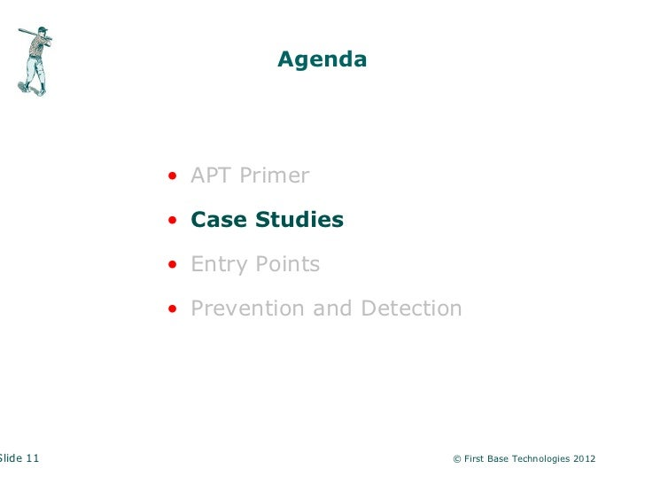 Agenda           • APT Primer           • Case Studies           • Entry Points           • Prevention and DetectionSlide ...