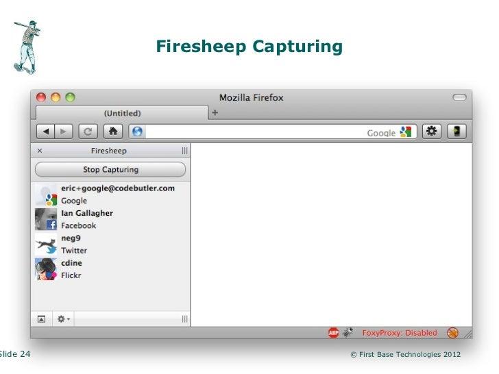 Firesheep CapturingSlide 24                         © First Base Technologies 2012