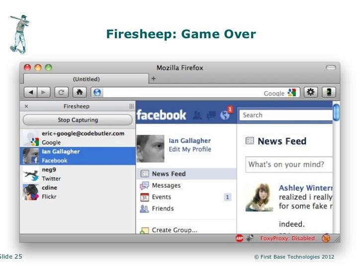 Firesheep: Game OverSlide 25                      © First Base Technologies 2012