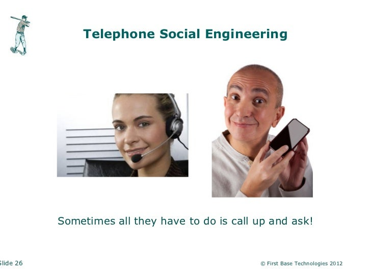Telephone Social Engineering           Sometimes all they have to do is call up and ask!Slide 26                          ...