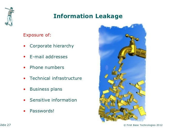 Information Leakage           Exposure of:           • Corporate hierarchy           • E-mail addresses           • Phone ...