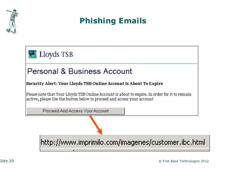 Phishing EmailsSlide 29                     © First Base Technologies 2012