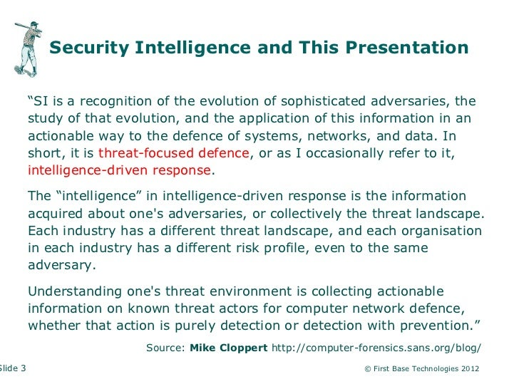 """Security Intelligence and This Presentation          """"SI is a recognition of the evolution of sophisticated adversaries, t..."""