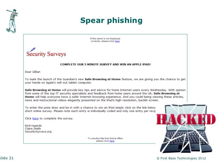Spear phishingSlide 31                    © First Base Technologies 2012