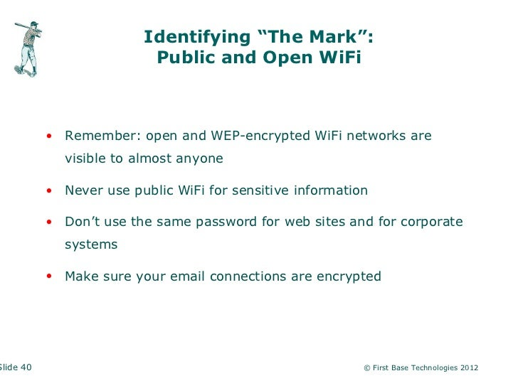 """Identifying """"The Mark"""":                          Public and Open WiFi           • Remember: open and WEP-encrypted WiFi ne..."""