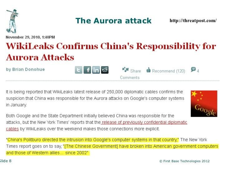 The Aurora attack         http://threatpost.com/Slide 8                       © First Base Technologies 2012