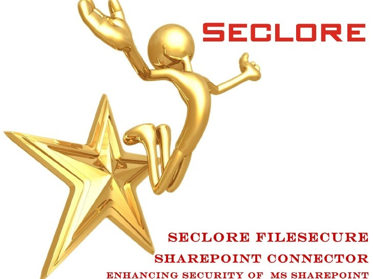 Seclore Filesecure      SharePOINT ConnectorEnhancing security of MS SharePOINT