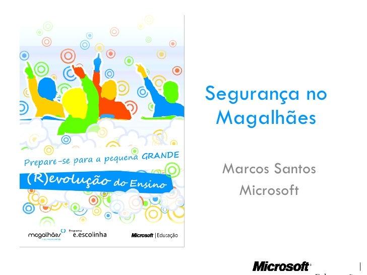 Segurança no Magalhães Marcos Santos Microsoft