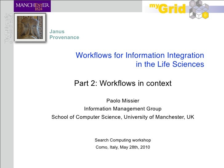 Janus Provenance            Workflows for Information Integration                          in the Life Sciences          Pa...