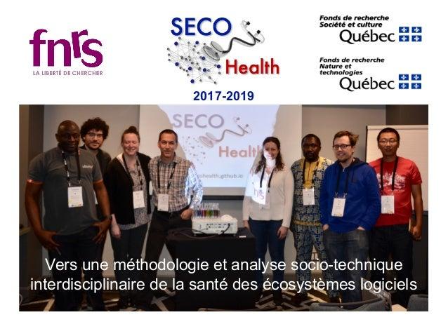 2017-2019 Vers une méthodologie et analyse socio-technique interdisciplinaire de la santé des écosystèmes logiciels