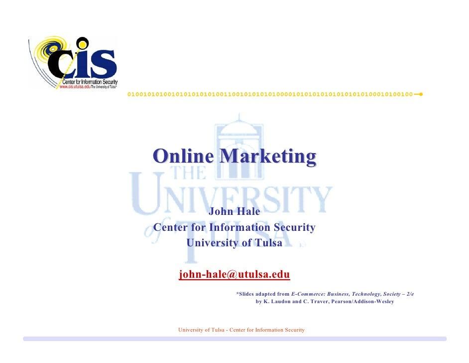 Online Marketing             John Hale Center for Information Security       University of Tulsa      john-hale@utulsa.edu...