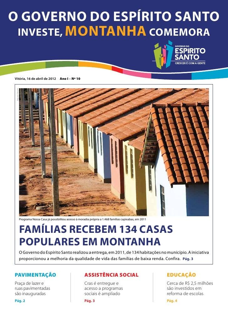 O Governo do Espírito Santo investe, MONTANHA comemoraVitória, 16 de abril de 2012                   Ano I – Nº 10 Arquivo...