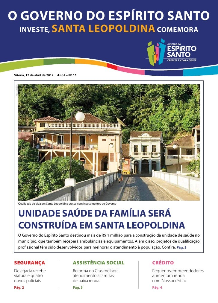 O Governo do Espírito Santo                  investe, SANTA                                     LEOPOLDINA comemoraVitória...
