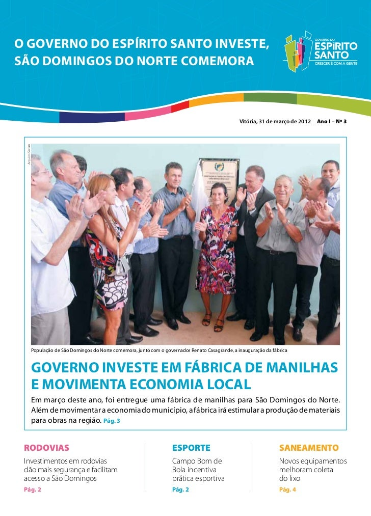 O Governo do Espírito Santo investe,São Domingos do Norte comemora                                                        ...