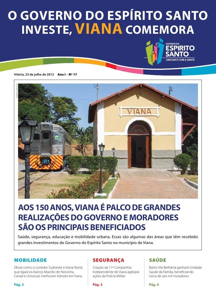 O Governo do Espírito Santo                   investe, VIANA comemoraVitória, 23 de julho de 2012       Ano I – Nº 17 Wald...