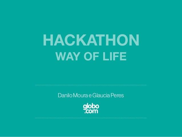 DaniloMourae Glaucia Peres HACKATHON WAY OF LIFE globo .com