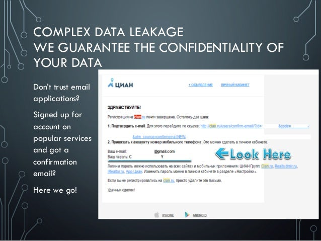 COMPLEX DATA LEAKAGE WE GUARANTEE THE CONFIDENTIALITY OF YOUR DATA Don't trust email applications? Signed up for account o...