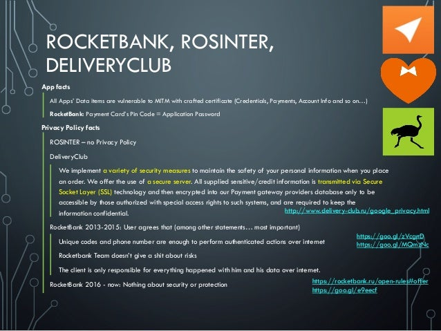 ROCKETBANK, ROSINTER, DELIVERYCLUB App facts All Apps' Data items are vulnerable to MITM with crafted certificate (Credent...