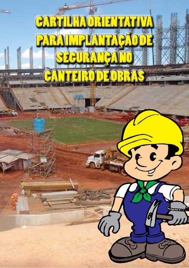 CARTILHAORIENTATIVA PARAIMPLANTAÇÃODE SEGURANÇANO CANTEIRODEOBRAS Serviço Social do Distrito Federal