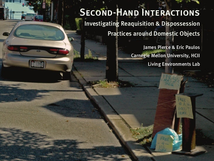 Second-Hand InteractionsInvestigating Reaquisition & Dispossession        Practices around Domestic Objects               ...