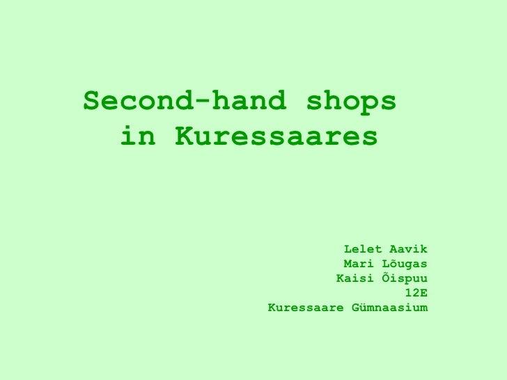 Second-hand shops  in Kuressaares Lelet Aavik Mari Lõugas Kaisi Õispuu 12E Kuressaare Gümnaasium