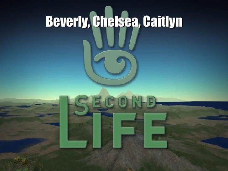 Beverly, Chelsea, Caitlyn