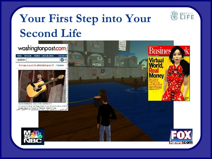 Your First Step into Your Second Life