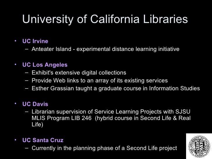 University of California Libraries <ul><li>UC Irvine </li></ul><ul><ul><li>Anteater Island - experimental distance learnin...