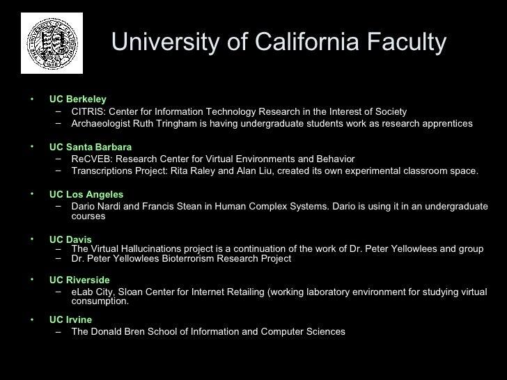 University of California Faculty <ul><li>UC Berkeley </li></ul><ul><ul><li>CITRIS: Center for Information Technology Resea...