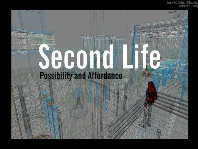 Second Life: Possibility and Affordance
