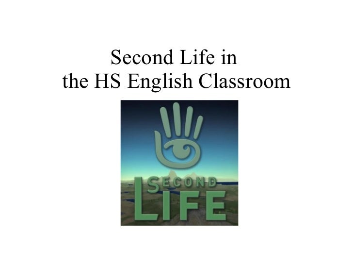 Second Life in  the HS English Classroom