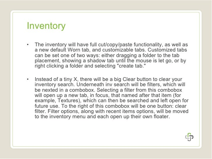Inventory <ul><li>The inventory will have full cut/copy/paste functionality, as well as a new default Worn tab, and custom...