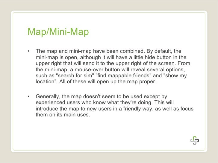 Map/Mini-Map <ul><li>The map and mini-map have been combined. By default, the mini-map is open, although it will have a li...