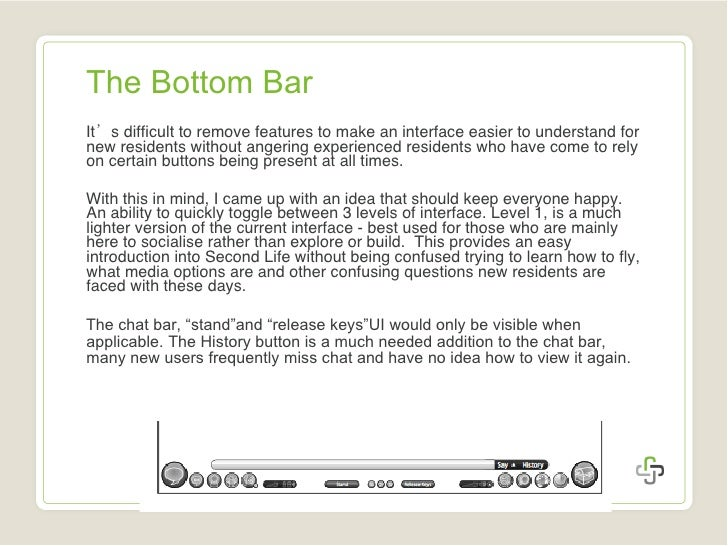 The Bottom Bar <ul><li>It 's  difficult to remove features to make an interface easier to understand for new residents wit...