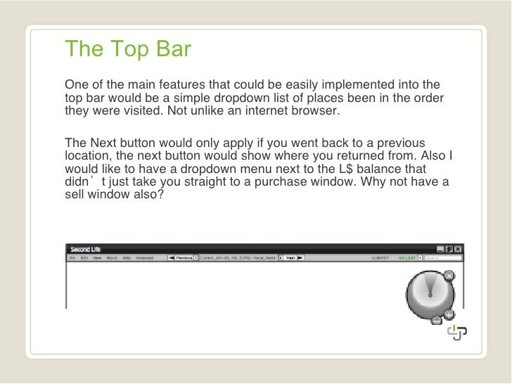 The Top Bar <ul><li>One of the main features that could be easily implemented into the top bar would be a simple dropdown ...