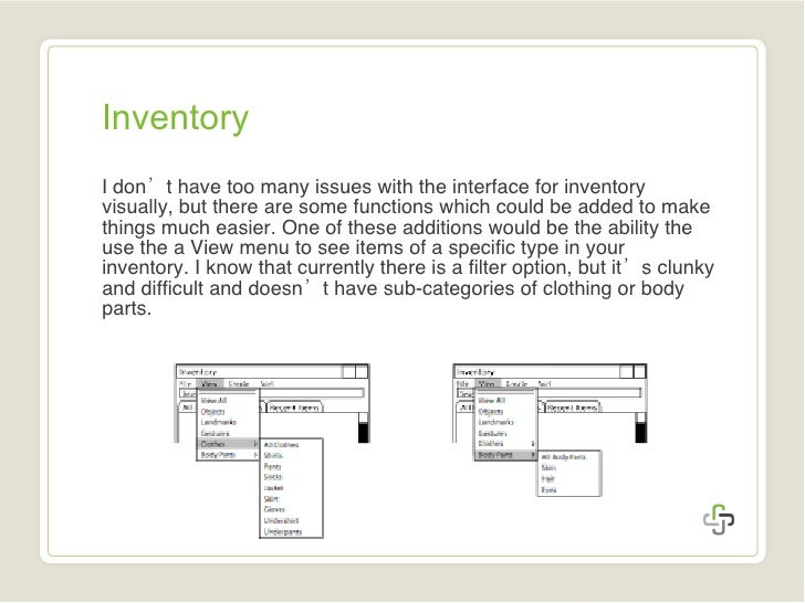 Inventory <ul><li>I don 't  have too many issues with the interface for inventory visually, but there are some functions w...