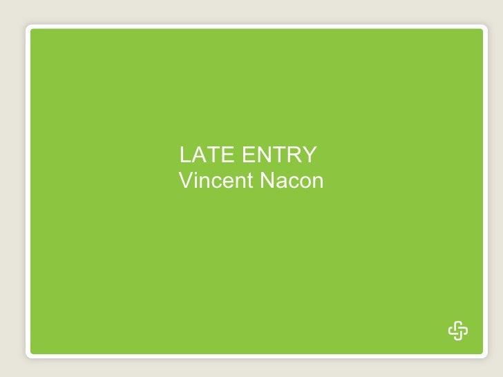 LATE ENTRY  Vincent Nacon